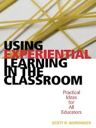 Using Experiential Education in the Classroom